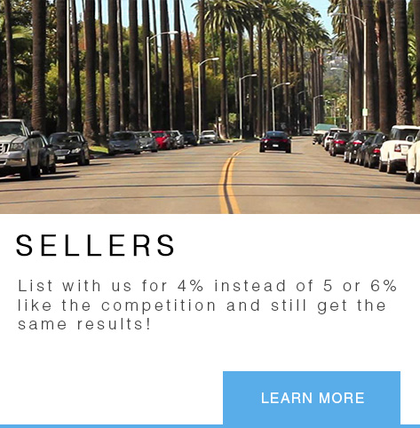 Sellers - List with us for 4% instead of 5 or 6% like the competition and still get the same results!