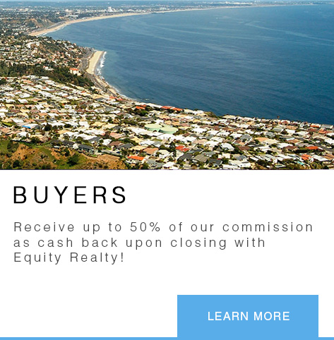Buyers - Receive up to 50% of our commission as cash back upon closing with Equity Realty!